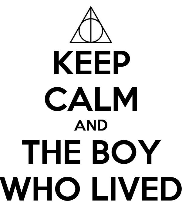 KEEP CALM AND THE BOY WHO LIVED