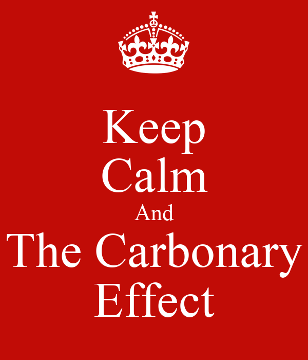 Keep Calm And The Carbonary Effect