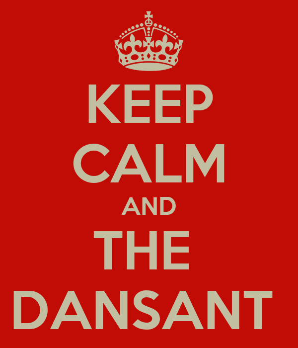KEEP CALM AND THE  DANSANT