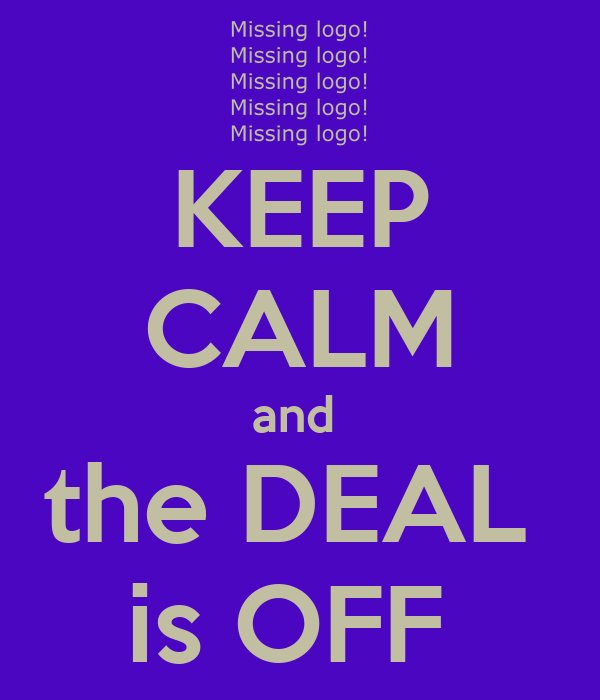 KEEP CALM and  the DEAL  is OFF