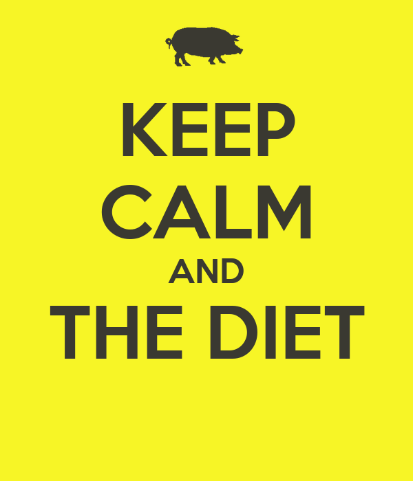 KEEP CALM AND THE DIET