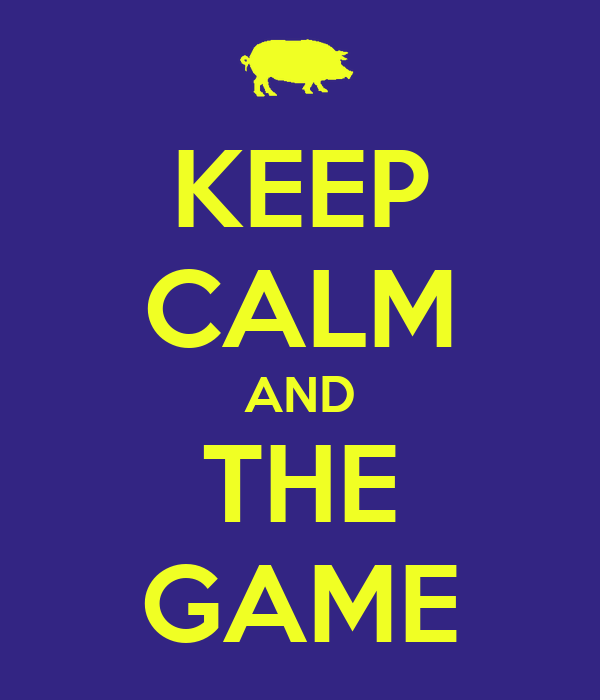 KEEP CALM AND THE GAME