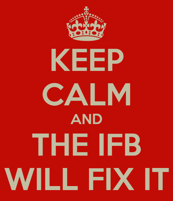 KEEP CALM AND THE IFB WILL FIX IT