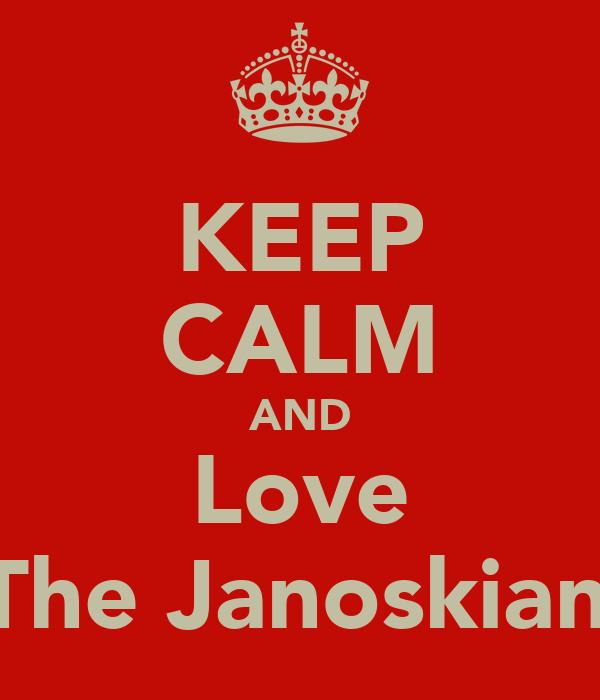 KEEP CALM AND Love  The Janoskians
