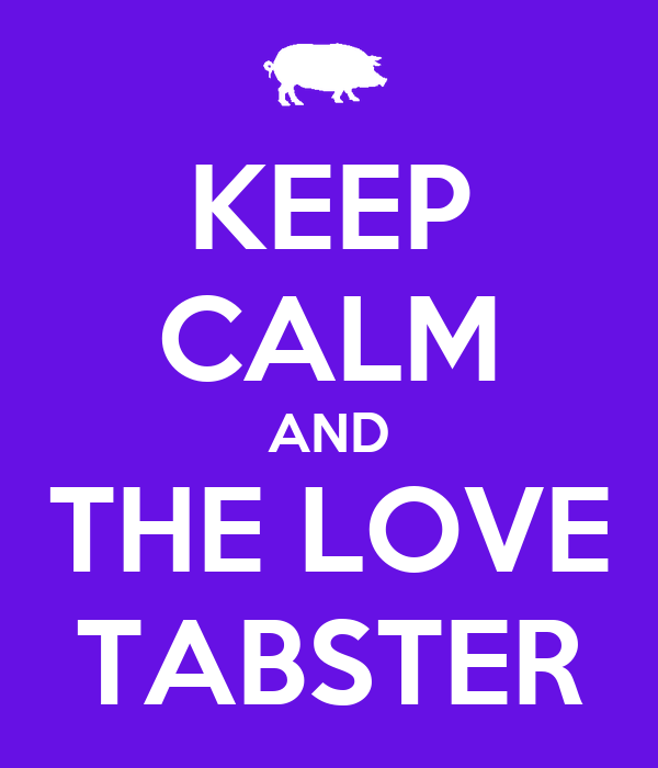 KEEP CALM AND THE LOVE TABSTER