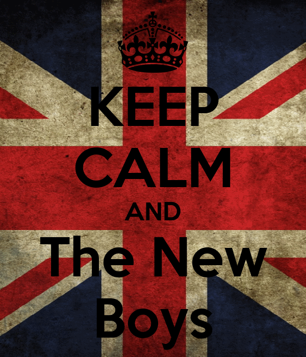 KEEP CALM AND The New Boys