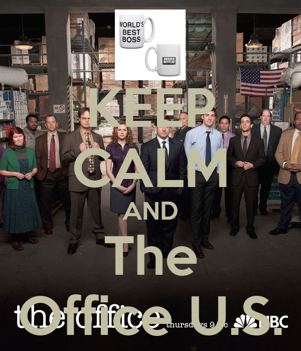 KEEP CALM AND The Office U.S.