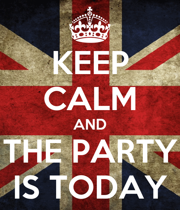 KEEP CALM AND THE PARTY IS TODAY