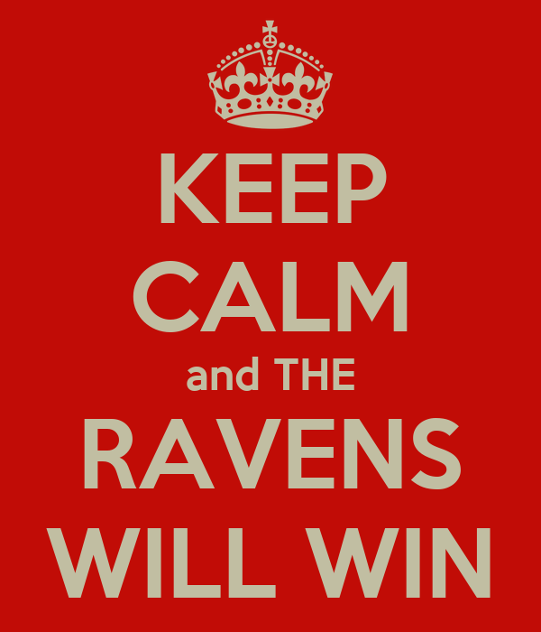 KEEP CALM and THE RAVENS WILL WIN