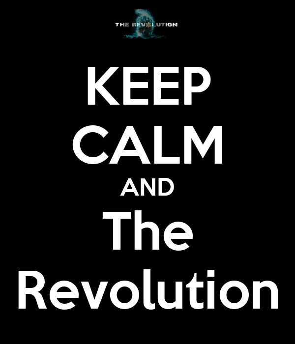 KEEP CALM AND The Revolution