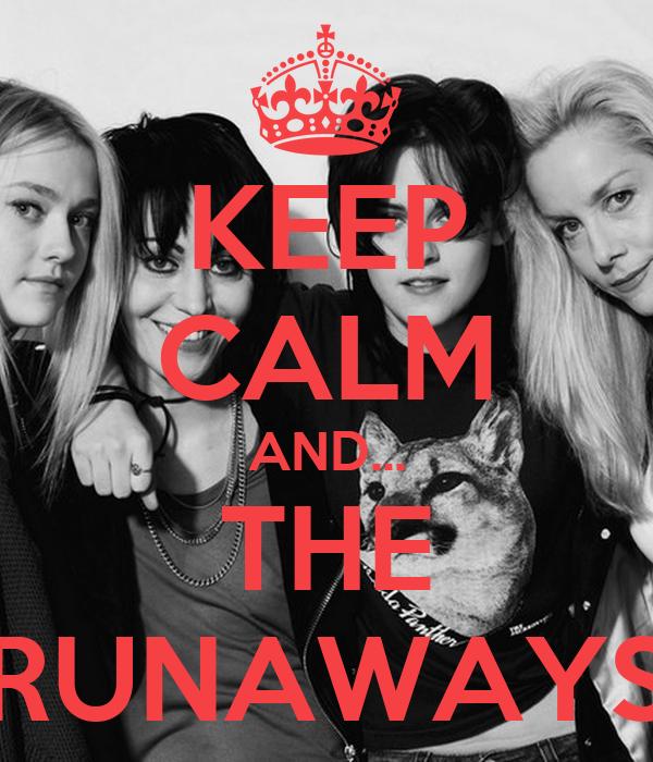 KEEP CALM AND... THE RUNAWAYS