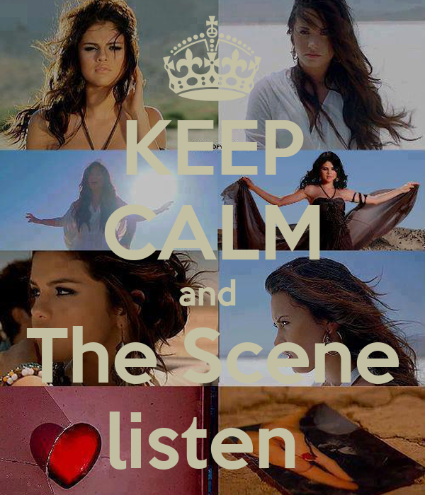 KEEP CALM and  The Scene listen