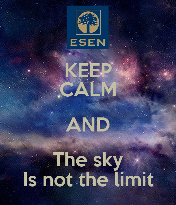 KEEP CALM AND The sky Is not the limit