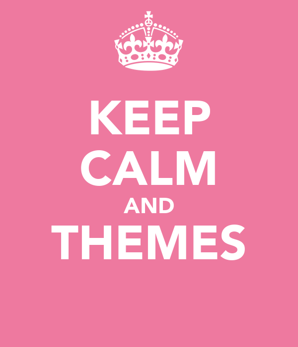 KEEP CALM AND THEMES