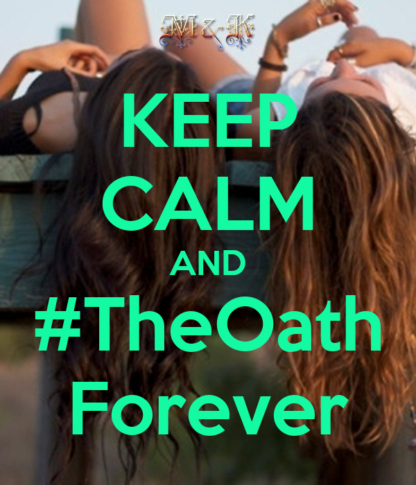 KEEP CALM AND #TheOath Forever