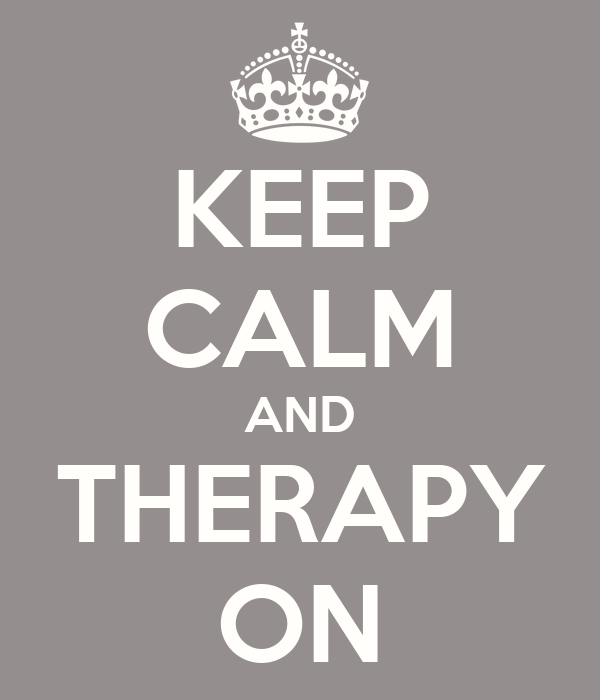 KEEP CALM AND THERAPY ON