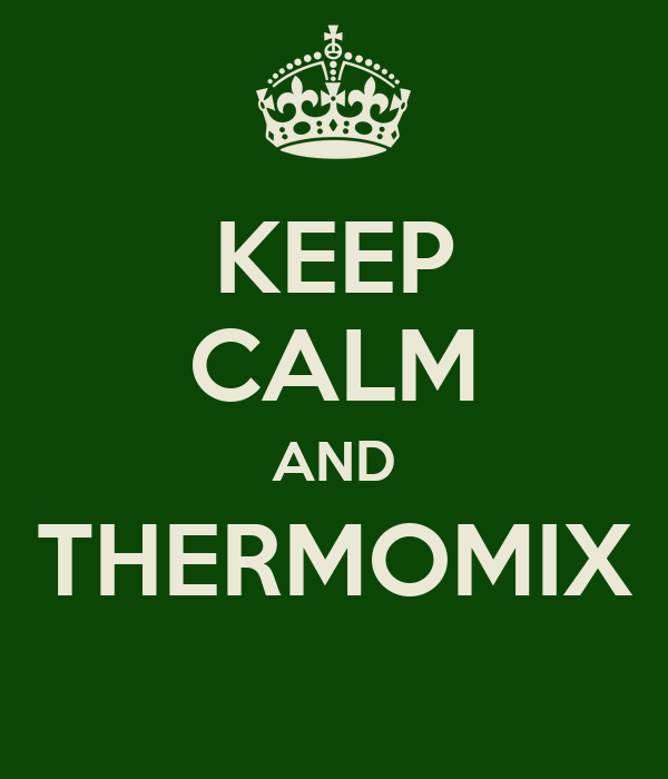 KEEP CALM AND THERMOMIX