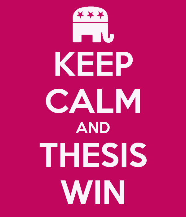 KEEP CALM AND THESIS WIN