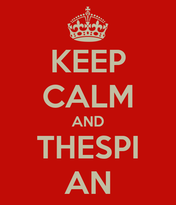 KEEP CALM AND THESPI AN