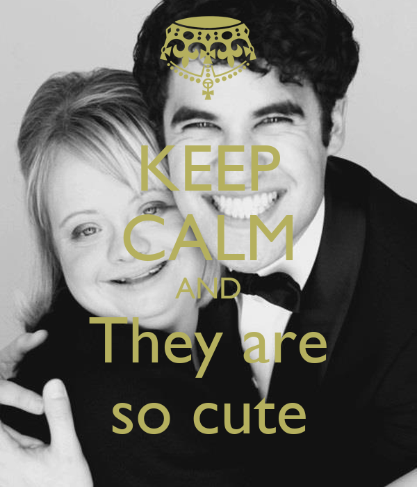 KEEP CALM AND They are so cute