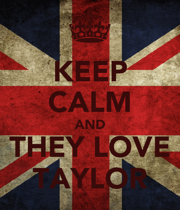 KEEP CALM AND THEY LOVE TAYLOR