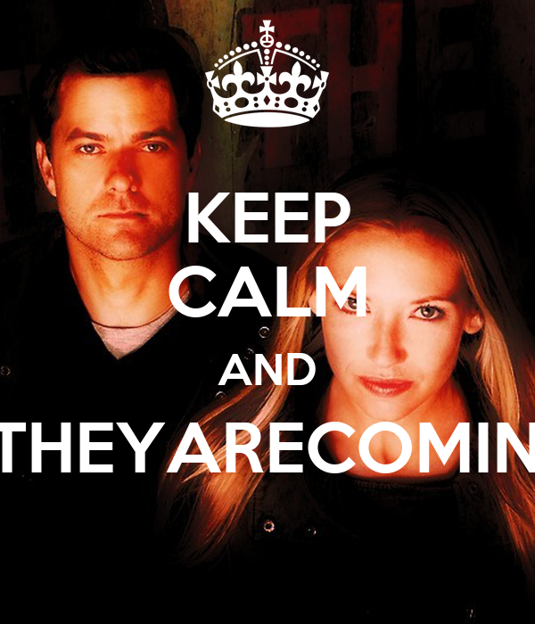 KEEP CALM AND #THEYARECOMING
