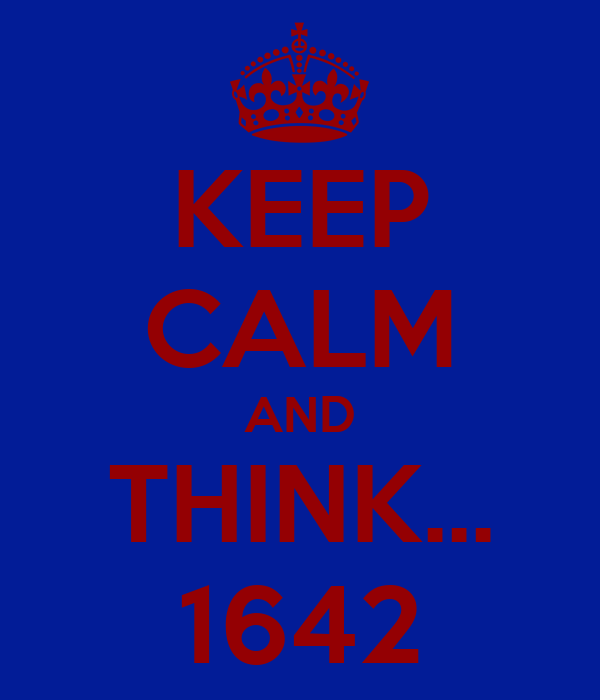 KEEP CALM AND THINK... 1642