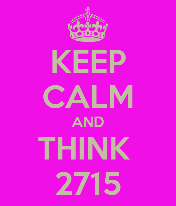KEEP CALM AND THINK  2715