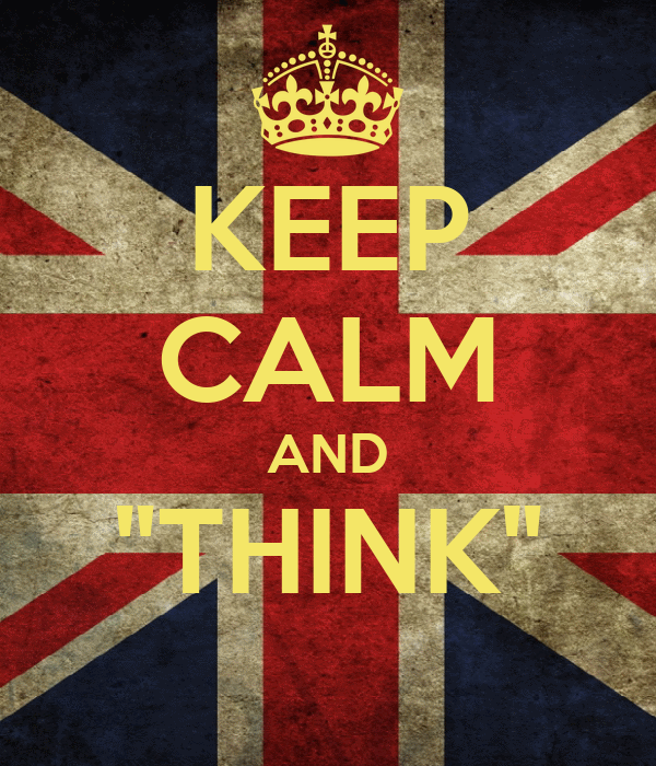 """KEEP CALM AND """"THINK"""""""