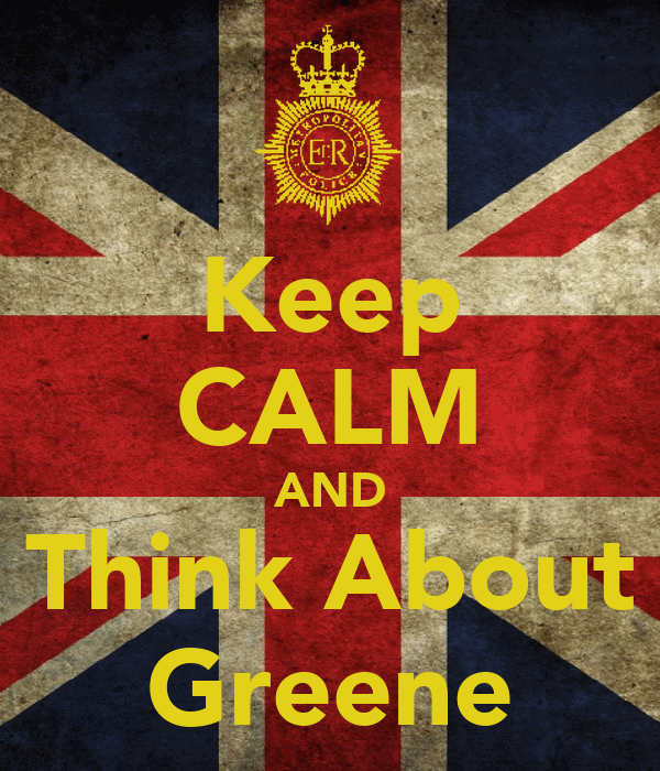 Keep CALM AND Think About Greene