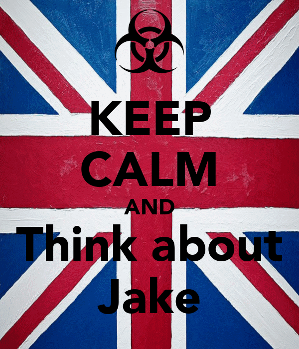 KEEP CALM AND Think about Jake