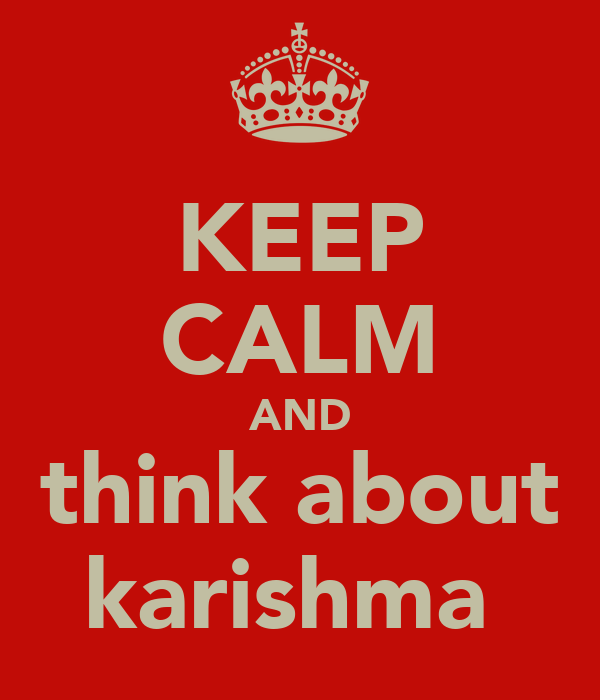 KEEP CALM AND think about karishma