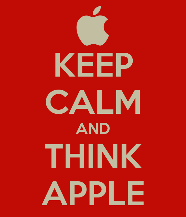 KEEP CALM AND THINK APPLE