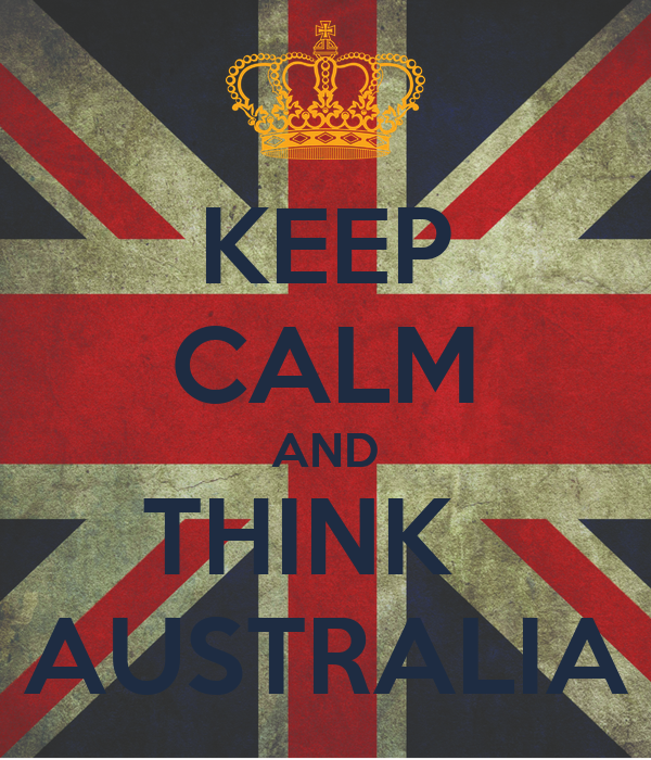 KEEP CALM AND THINK   AUSTRALIA