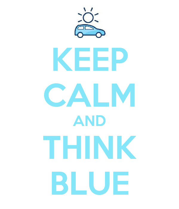 KEEP CALM AND THINK BLUE
