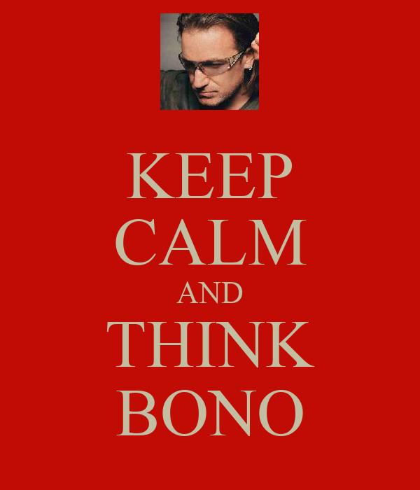 KEEP CALM AND THINK BONO