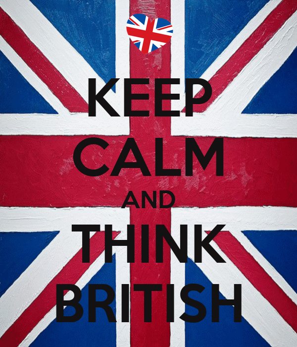KEEP CALM AND THINK BRITISH