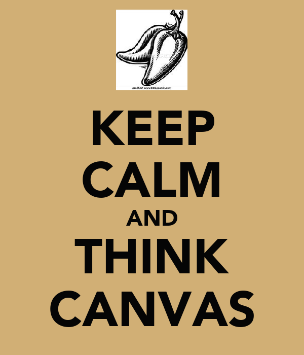 KEEP CALM AND THINK CANVAS