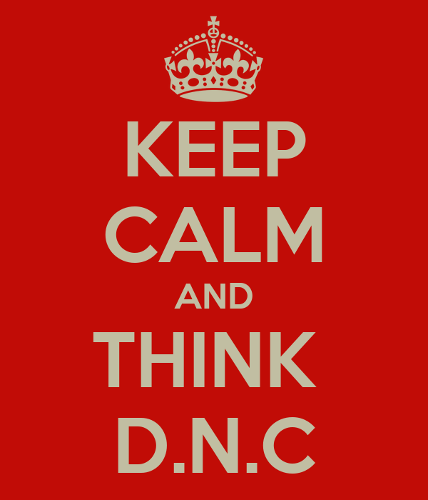 KEEP CALM AND THINK  D.N.C