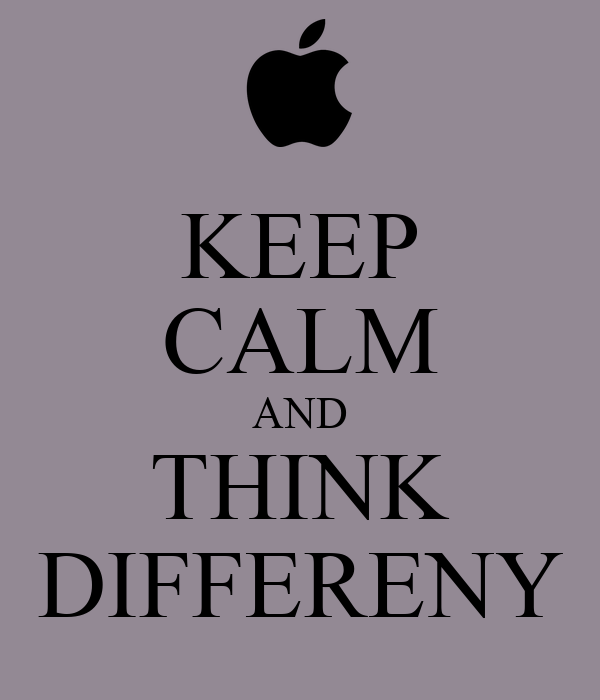 KEEP CALM AND THINK DIFFERENY