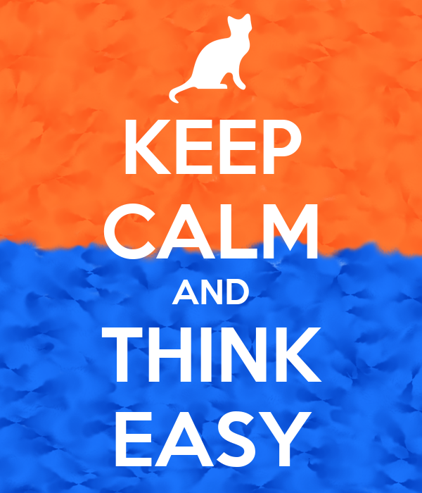 KEEP CALM AND THINK EASY Poster