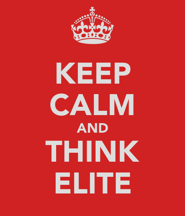KEEP CALM AND THINK ELITE
