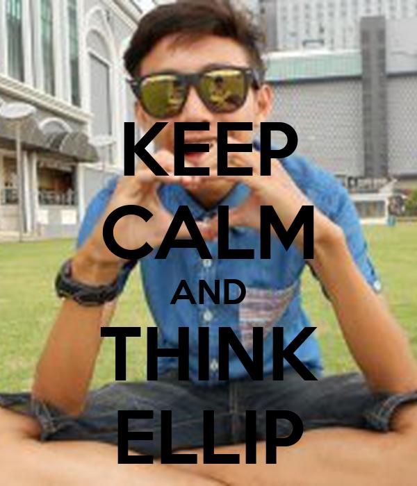 KEEP CALM AND THINK ELLIP