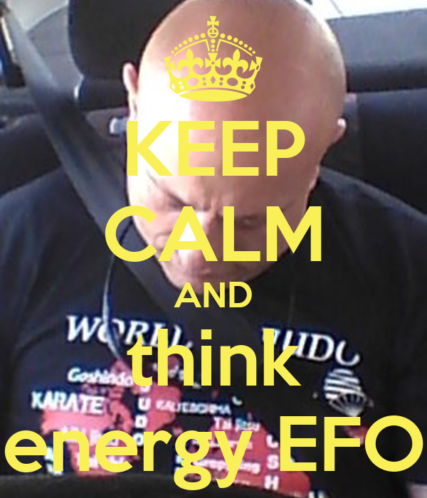 KEEP CALM AND think energy EFO