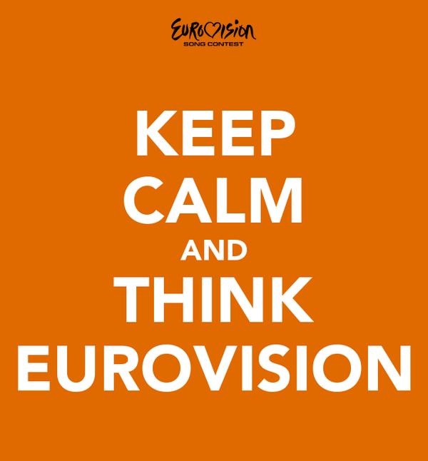 KEEP CALM AND THINK EUROVISION