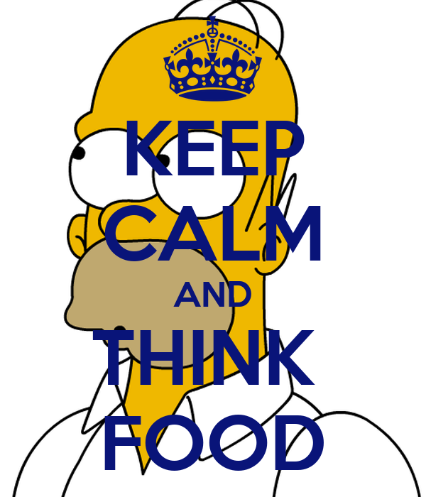 KEEP CALM AND THINK  FOOD
