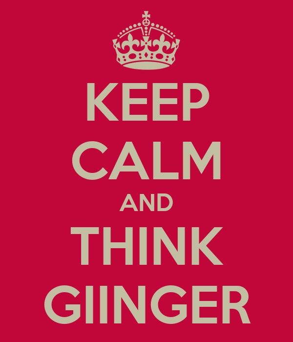 KEEP CALM AND THINK GIINGER