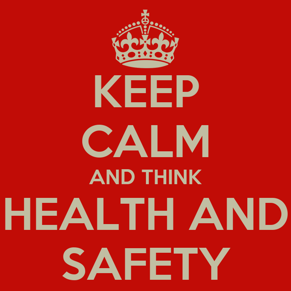 KEEP CALM AND THINK HEALTH AND SAFETY