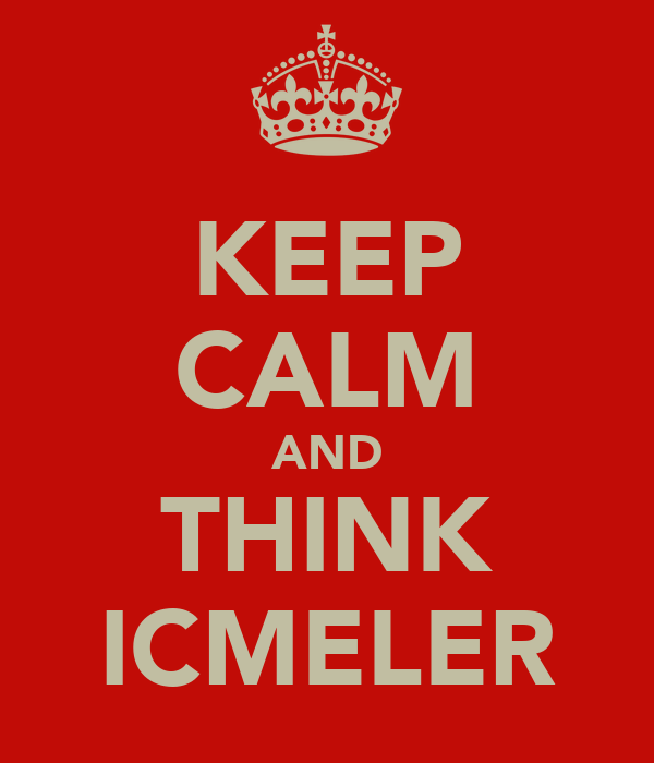 KEEP CALM AND THINK ICMELER