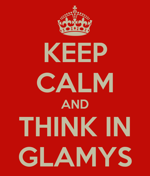 KEEP CALM AND THINK IN GLAMYS